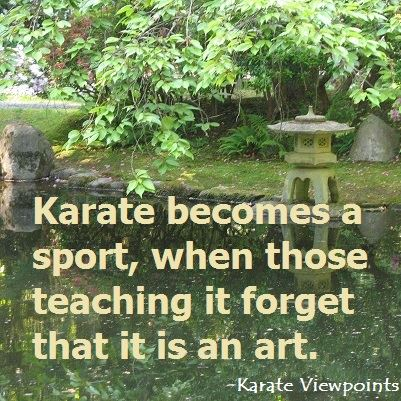 Karate becomes a sport, when those teaching it forget that it is an art.